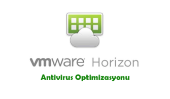 VMware Horizon Antivirus Optimizasyonu